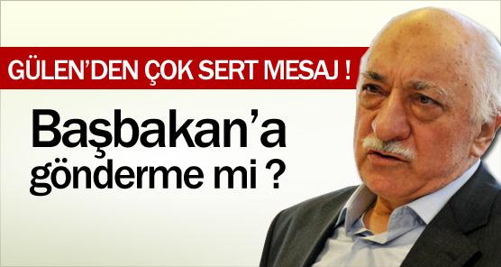 Gülen'den sert mesaj !