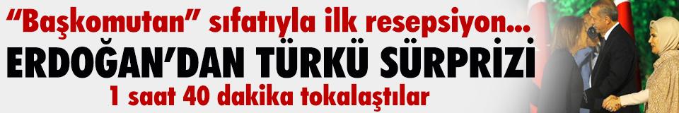 Erdoğan'dan türkü sürprizi