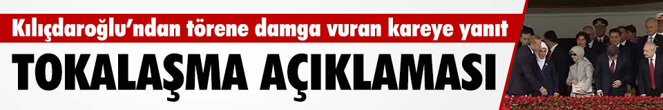 Kılıçdaroğlu'ndan tokalaşma açıklaması