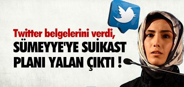 Sümeyye Erdoğan'a suikast planı yalan çıktı