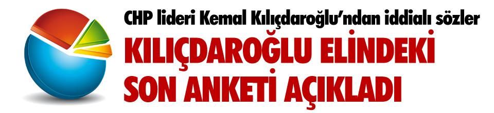 Kılıçdaroğlu son anketi açıkladı