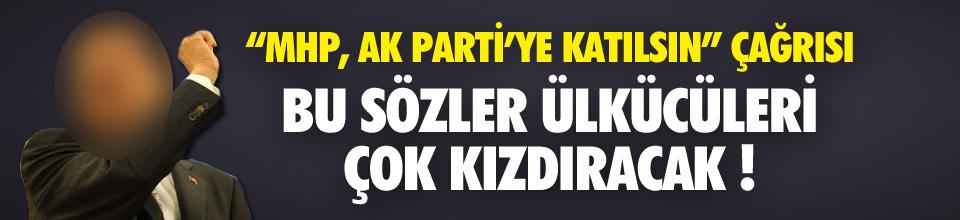 ''MHP, AK Parti'ye katılmalı''