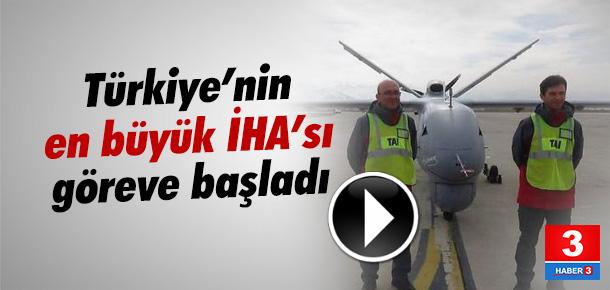 Türkiye'nin en büyük insansız hava aracı göreve başladı !