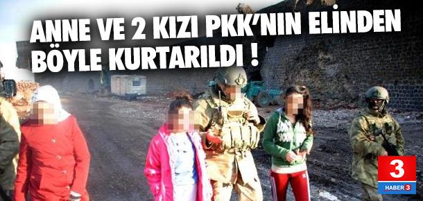 Anne ve 2 kızı PKK'nın elinden böyle kurtarıldı