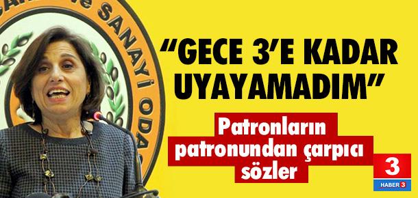 TÜSİAD Başkanı: Gece 3'e kadar uyuyamadım