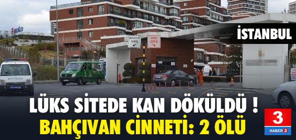İstanbul'da lüks sitede dehşet: 2 ölü