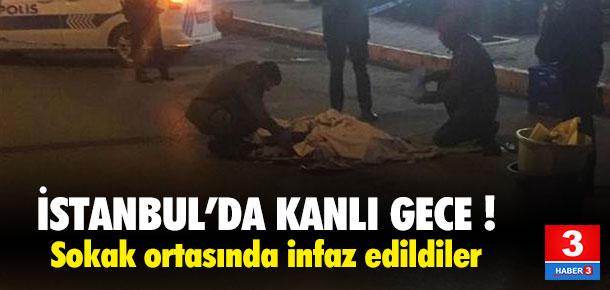 İstanbul'da kanlı gece ! 2 kişi infaz edildi