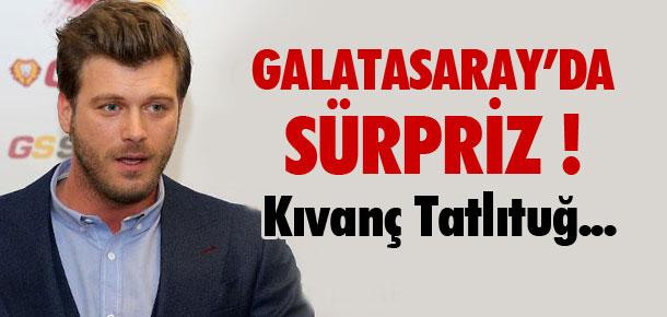 Galatasaray'da sürpriz ! Kıvanç Tatlıtuğ...