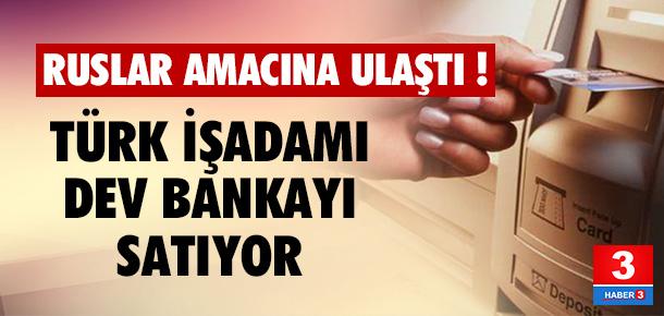 Türk işadamı bankasını satıyor !