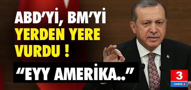 Erdoğan'dan Amerika'ya sert tepki !