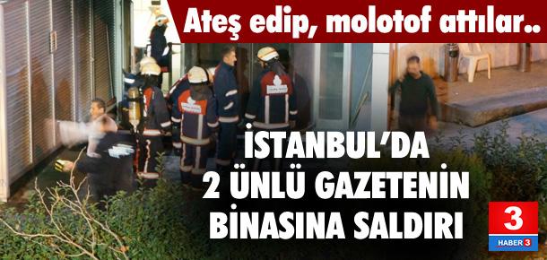 İstanbul'da gazete binalarına silahlı ve molotflu saldırı