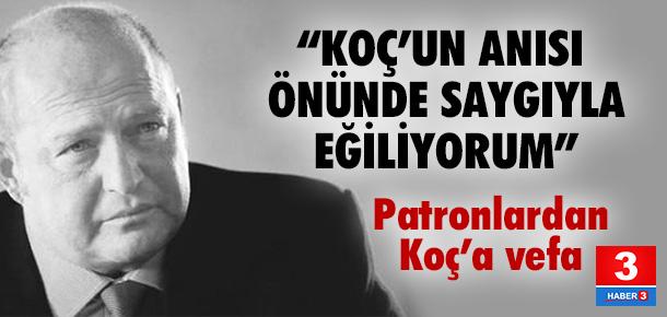 ''Mustafa Koç'un anısı önünde saygıyla eğiliyorum''