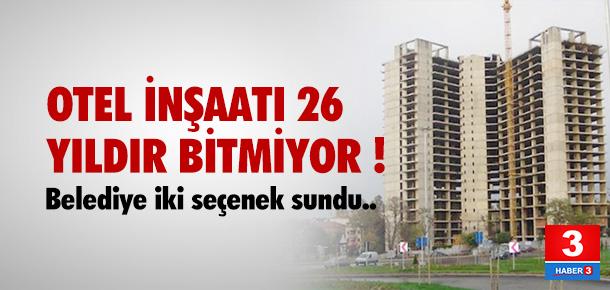 Otel inşaatı 26 yıldır bitmiyor !