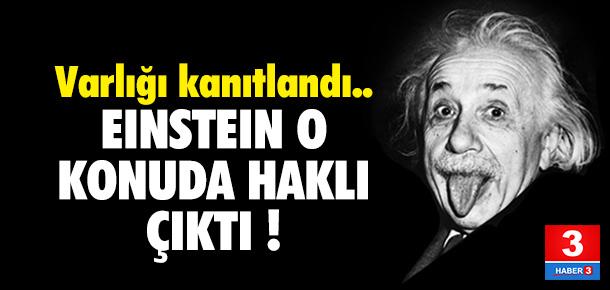 Einstein o konuda haklı çıktı !