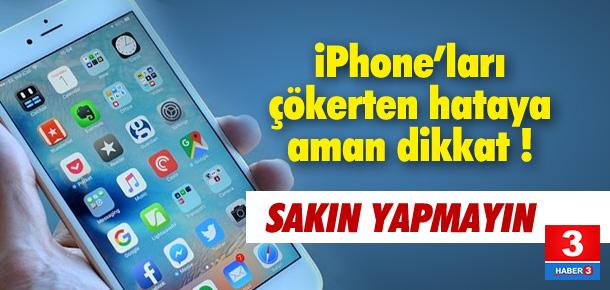 iPhone'ları çökerten hataya dikkat !