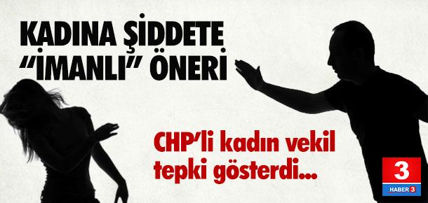 AK Partili vekilden ''kadına şiddete'' karşı imanlı öneri