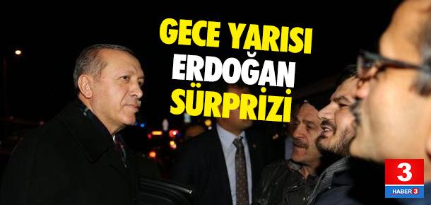 Erdoğan'dan geceyarısı sürprizi