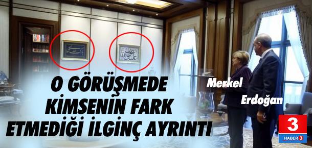 Merkel-Erdoğan buluşmasında gözden kaçan ayrıntı !