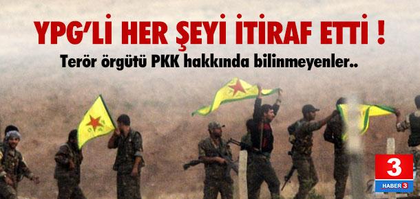 YPG'li her şeyi itiraf etti !