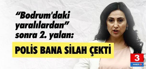 Figen Yüksekdağ'dan ''polis silah çekti'' iddiası !