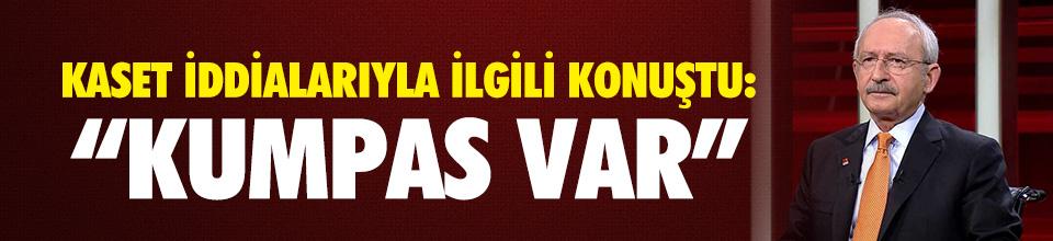 Kılıçdaroğlu'ndan kaset açıklaması !