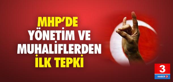 MHP'de yönetim ve muhaliflerden ilk tepki