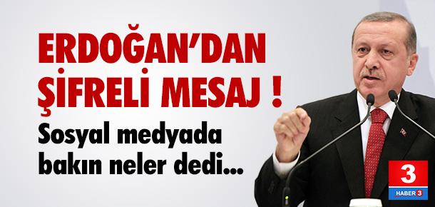 Erdoğan'dan şifreli mesaj !