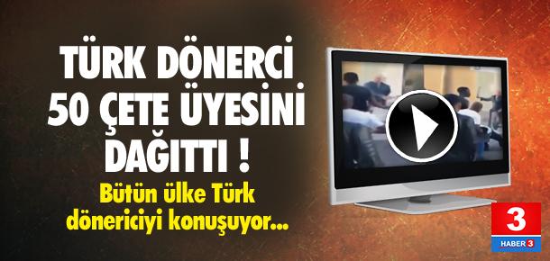 Türk dönerci 50 çete üyesini dağıttı !