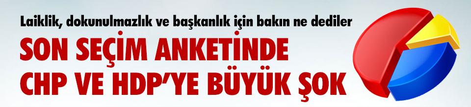 Son seçim anketinde HDP ve CHP'ye şok !