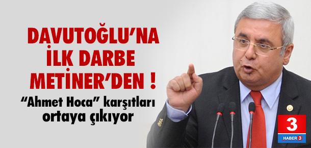 Davutoğlu'na ilk darbe Metiner'den !