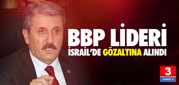 BBP lideri İsrail'de gözaltına alındı