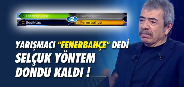 Yarışmacı 'Fenerbahçe' dedi, Selçuk Yöntem şok oldu