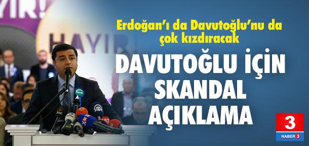 Demirtaş'tan Davutoğlu için skandal açıklama