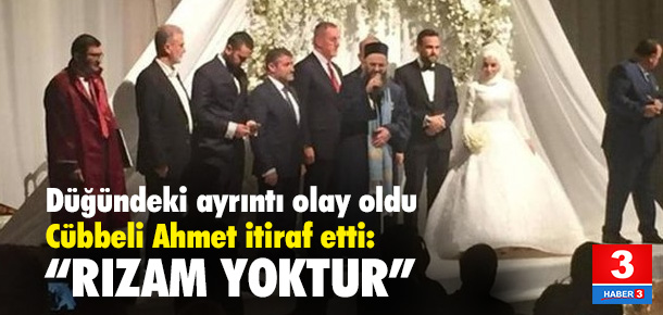 Cübbeli Ahmet'ten düğün itirafı: Rızam yoktur