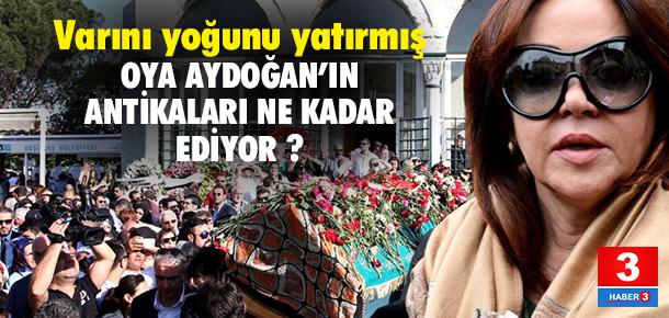 Oya Aydoğan'ın antika eşyalarının değeri ne kadar ?