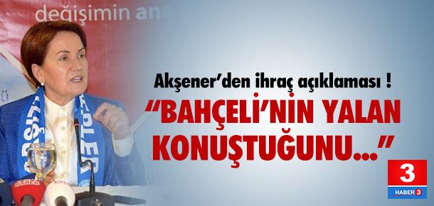 """MHP'li Akşener: """"Bahçeli'nin yalan konuştuğunu..."""""""