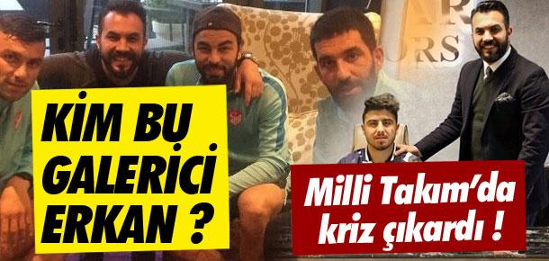 Kim bu galerici Erkan ?