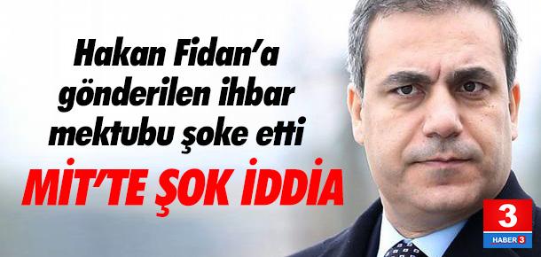 MİT Müsteşarı Hakan Fidan'a şok ihbar mektubu