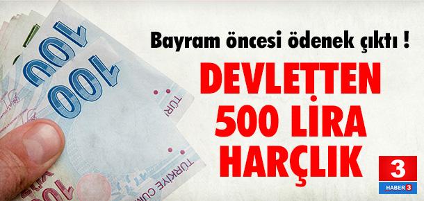 500 TL bayram harçlığı dağıtılacak