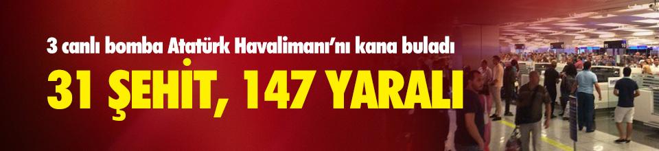 Atatürk Havalimanı'nda kanlı terör saldırısı: 31 ölü