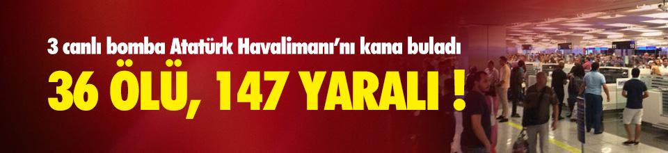 Atatürk Havalimanı'nda kanlı terör saldırısı