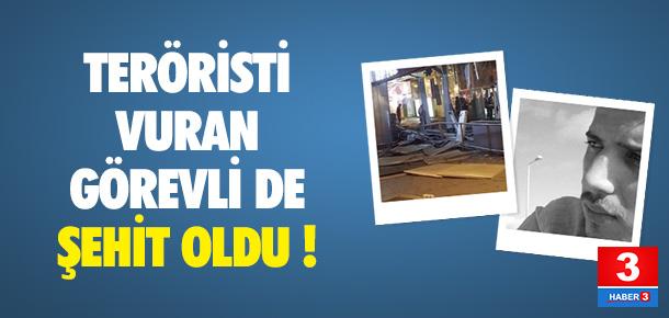 Teröristi vuran görevli de şehit oldu !