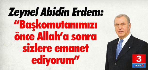 Zeynel Abidin Erdem: ''Demokrasiyi siz kurtardınız''