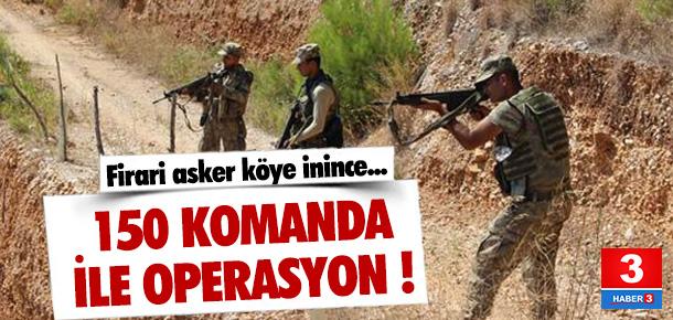 Firari darbeci asker didik didik aranıyor !