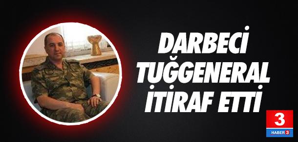 Darbeci Tuğgeneral: ''Emir öğle saatlerinde geldi''