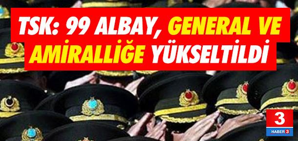 99 albay, general ve amiralliğe yükseltildi !