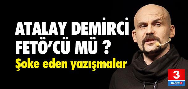 Ünlü komedyen Atalay Demirci FETÖ'cü mü ?