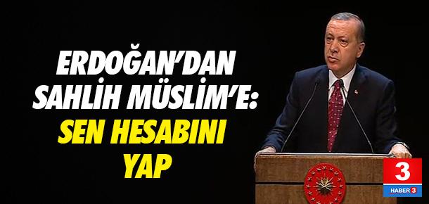 Erdoğan'dan Salih Müslim'e: Buradan sesleniyorum...
