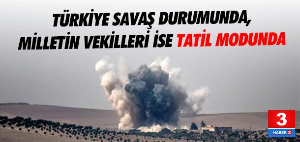 Türkiye savaşta TBMM tatilde