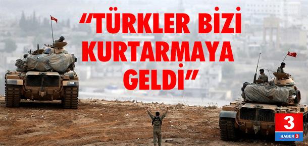 """""""Türk askeri bizi kurtarmaya geldi"""""""